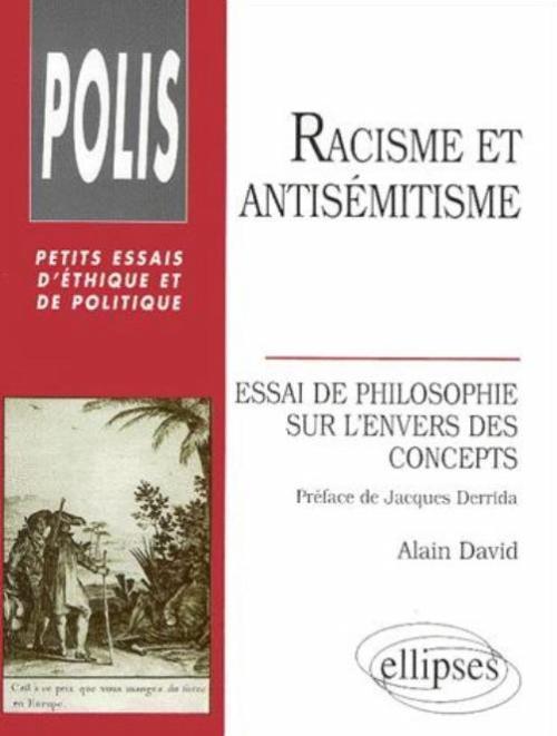 RACISME ET ANTISEMITISME ESSAI DE PHILOSOPHIE SUR L'ENVERS DES CONCEPTS