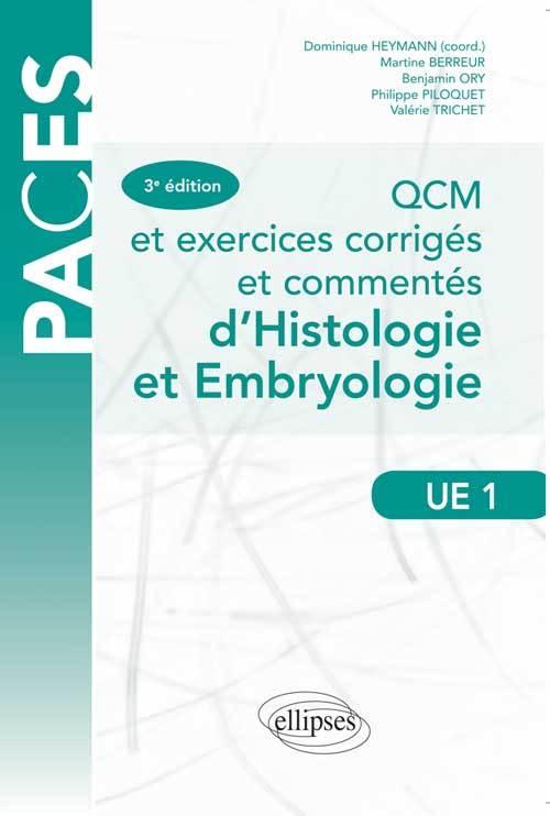 QCM ET EXERCICES CORRIGES ET COMMENTES D HISTOLOGIE ET D EMBRYOLOGIE - 3E EDITION