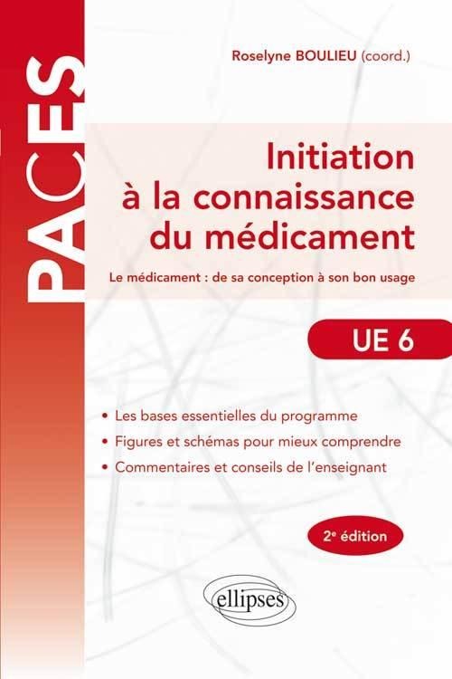 INITIATION A LA CONNAISSANCE DU MEDICAMENT - LE MEDICAMENT : DE SA CONCEPTION A SON BON USAGE - 2E E