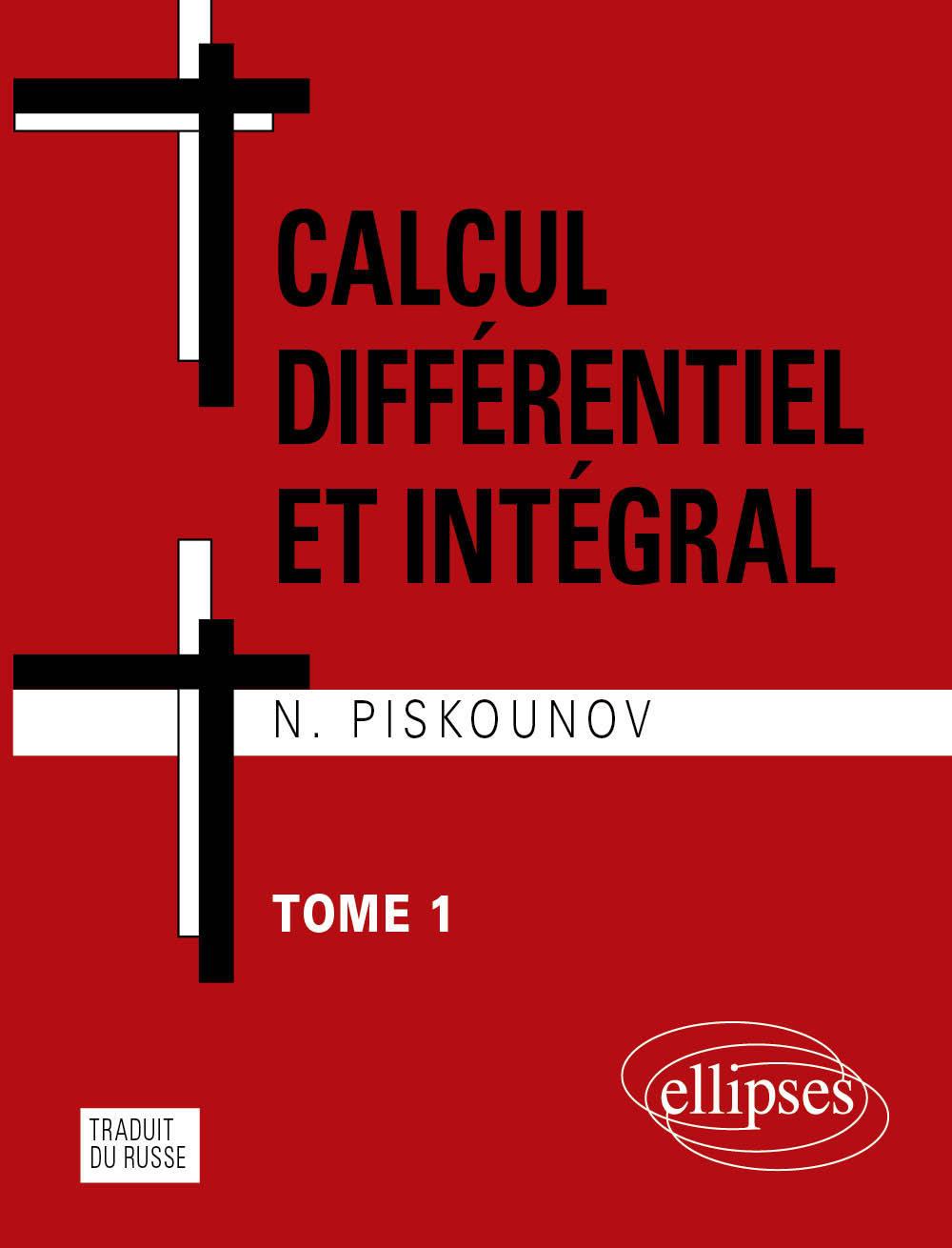 CALCUL INTEGRAL ET DIFFERENTIEL - TOME 1