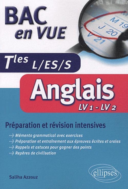 BAC EN VUE  ANGLAIS  PREPARATION ET REVISION INTENSIVES - TLES L, S, ES (LV1 - LV2)