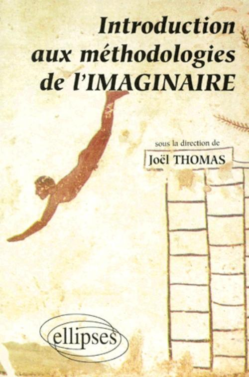INTRODUCTION AUX METHODOLOGIES DE L'IMAGINAIRE CAPES AGREGATION LETTRES