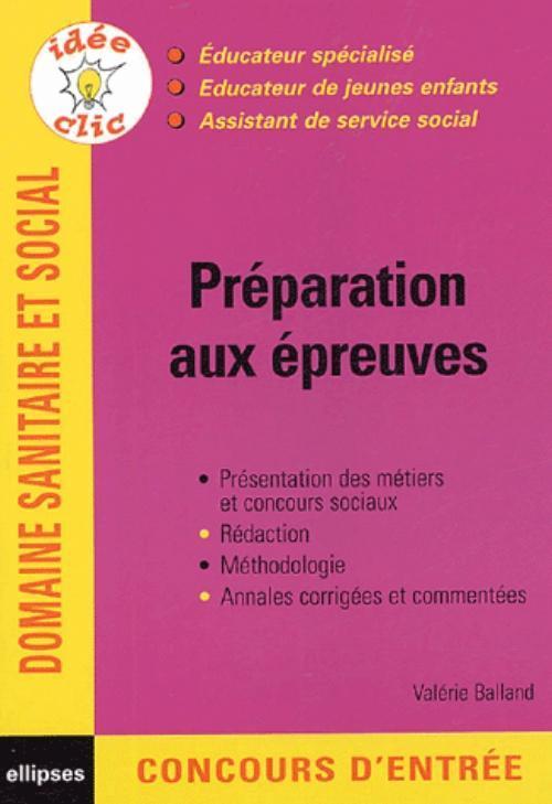 PREPARATION AUX EPREUVES DOMAINE SANITAIRE ET SOCIAL EDUCATEUR SPECIALISE DE JEUNES ENFANTS