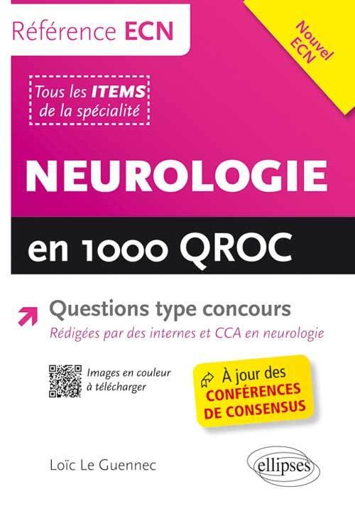 NEUROLOGIE EN 1000 QROC QUESTIONS TYPE CONCOURS A JOUR DES CONFERENCES DE CONSENSUS