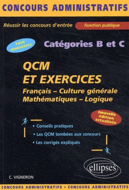 QCM ET EXERCICES - FRANCAIS - CULTURE GENERALE - MATHEMATIQUES - LOGIQUE - CATEGORIES B ET C - NOUVE