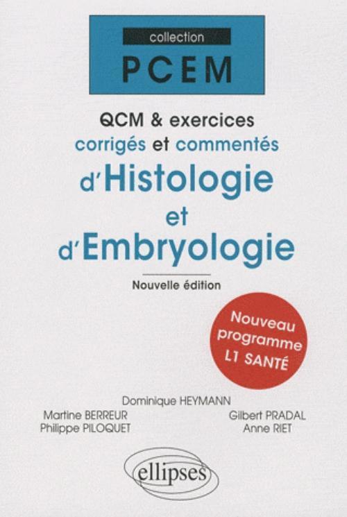 QCM ET EXERCICES CORRIGES ET COMMENTES D'HISTOLOGIE ET D'EMBRYOLOGIE. NLLE EDITION