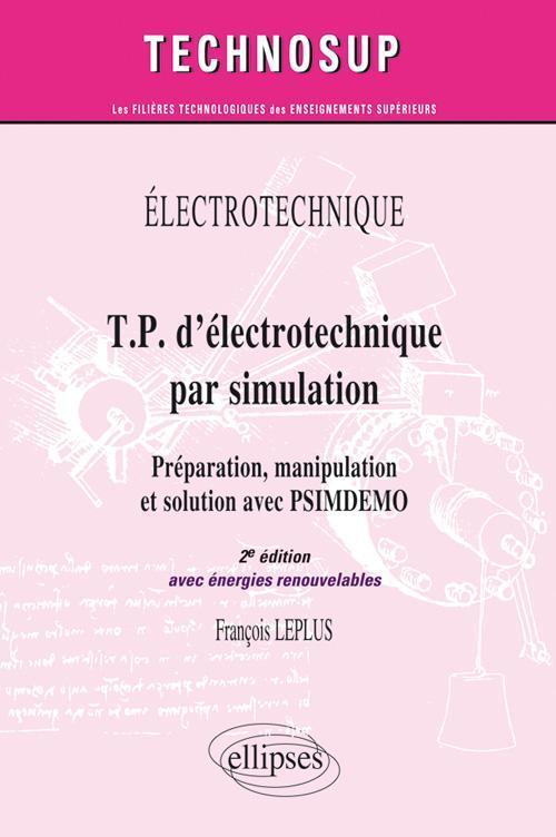 T.P. D'ELECTROTECHNIQUE PAR SIMULATION, PREPARATION, MANIPULATION ET SOLUTION AVEC PSIMDEMO AVEC ENE