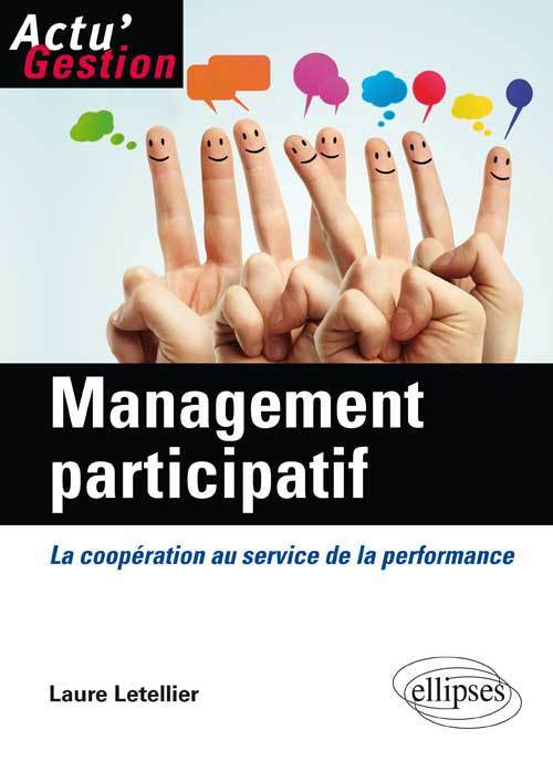 MANAGEMENT PARTICIPATIF. LA COOPERATION AU SERVICE DE LA PERFORMANCE