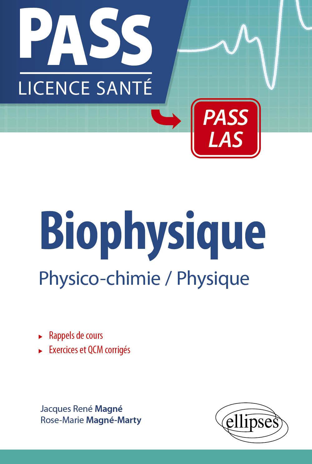 BIOPHYSIQUE PHYSICO-CHIMIE PHYSIQUE PCEM1 PCEM2 RAPPELS DE COURS EXERCICES CORRIGES ET QCM