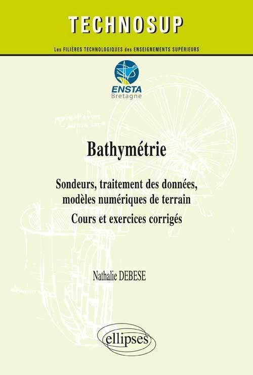 BATHYMETRIE - SONDEURS, TRAITEMENT DES DONNEES, MODELES NUMERIQUES DE TERRAIN - COURS ET EXERCICES C