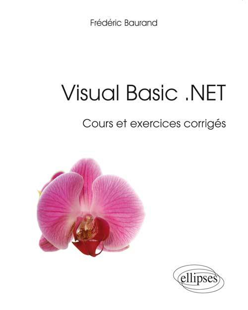 VISUAL BASIC .NET - COURS ET EXERCICES CORRIGES
