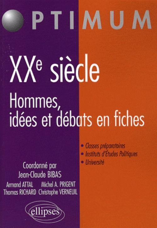 XXE SIECLE. HOMMES, IDEES ET DEBATS EN FICHES