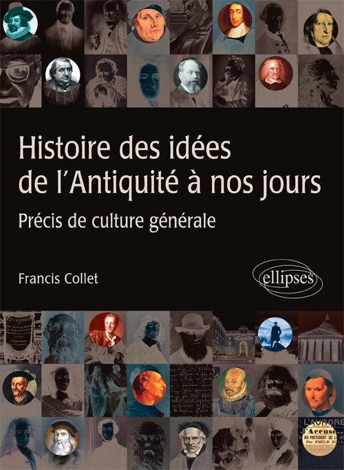 HISTOIRE DES IDEES DE L'ANTIQUITE A NOS JOURS - PRECIS DE CULTURE GENERALE
