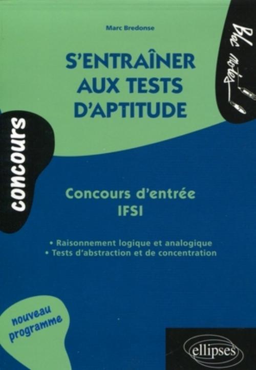 S'ENTRAINER AUX TESTS D'APTITUDE CONCOURS D'ENTREE IFSI RAISONNEMENT LOGIQUE ET ANALOGIQUE