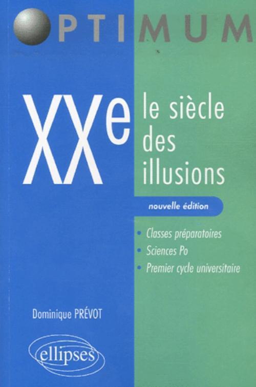 XXE. LE SIECLE DES ILLUSIONS. NOUVELLE EDITION