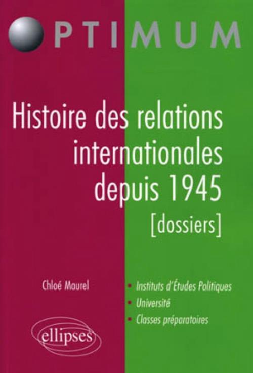 HISTOIRE DES RELATIONS INTERNATIONALES  DEPUIS 1945 (DOSSIERS)