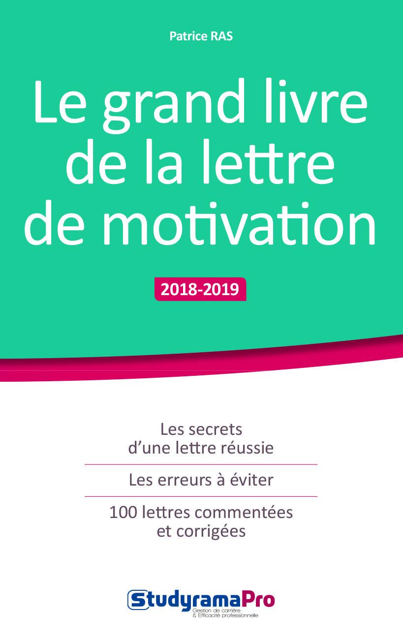 GRAND LIVRE DE LA LETTRE DE MOTIVATION 2018-2019 (LE)