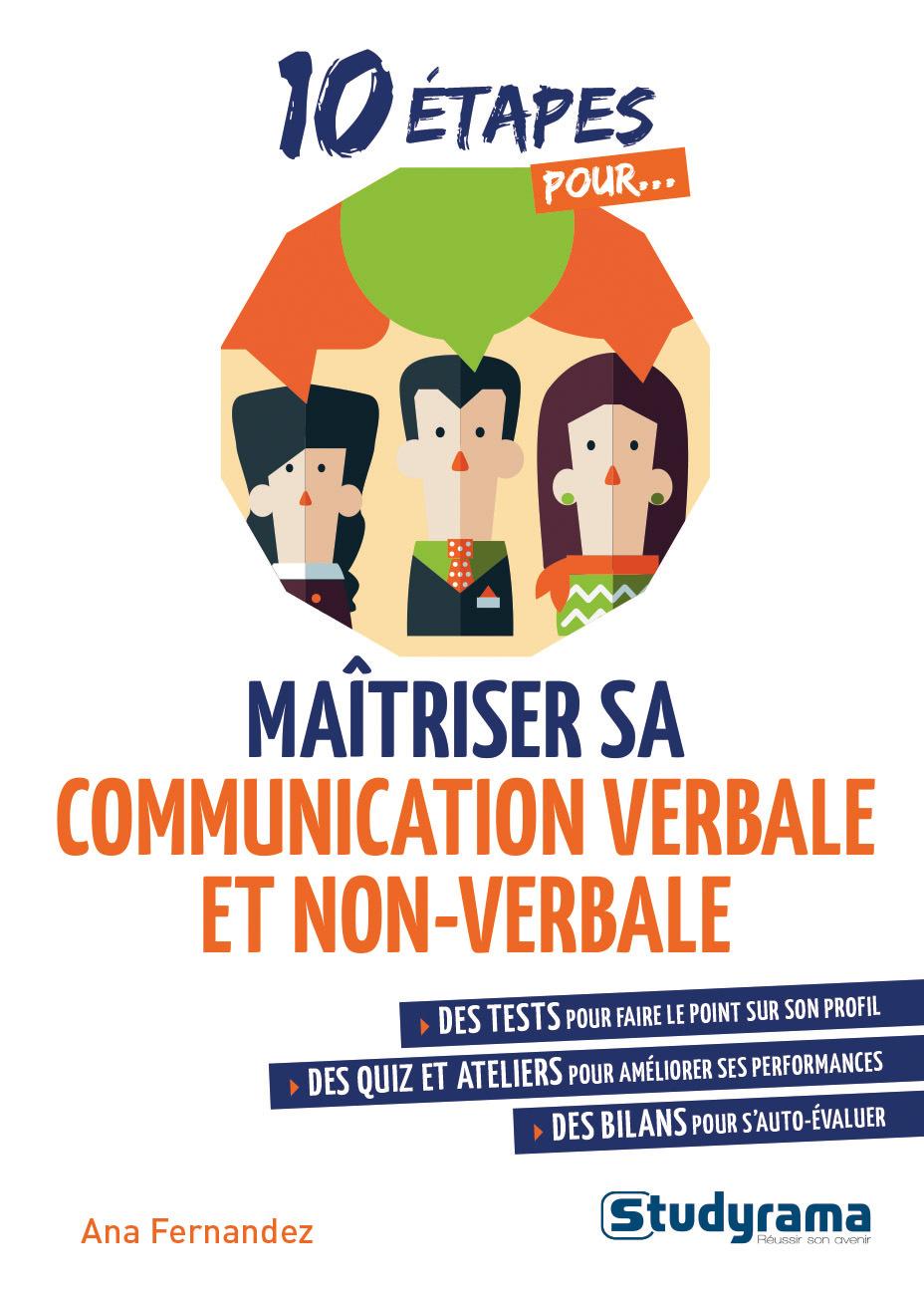 10 ETAPES POUR... MAITRISER SA COMMUNICATION VERBALE ET NON VERBALE