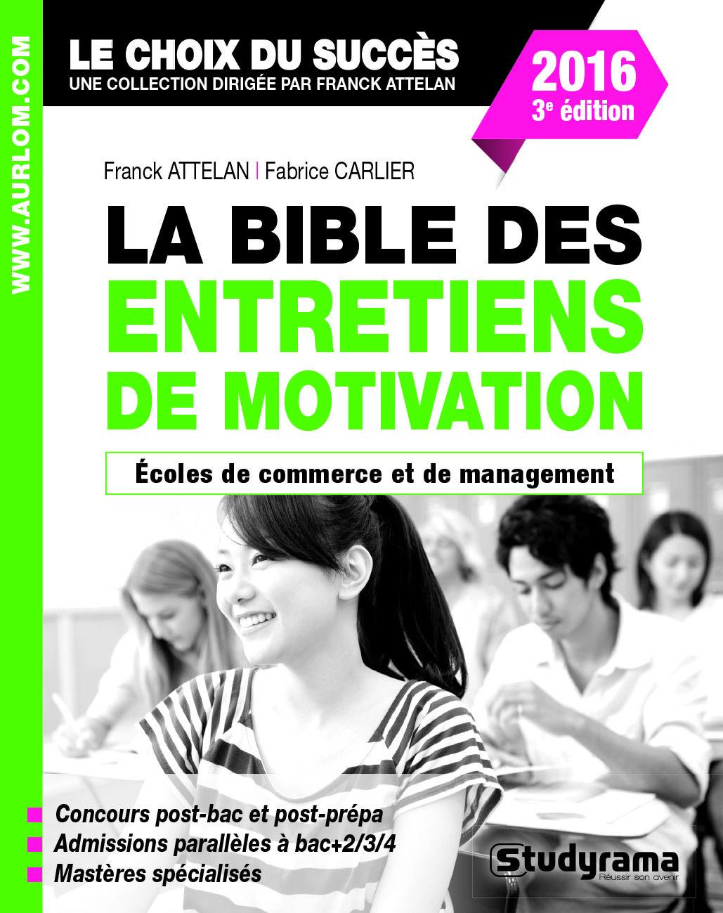 BIBLE DES ENTRETIENS DE MOTIVATION 3EME EDITION (LA)