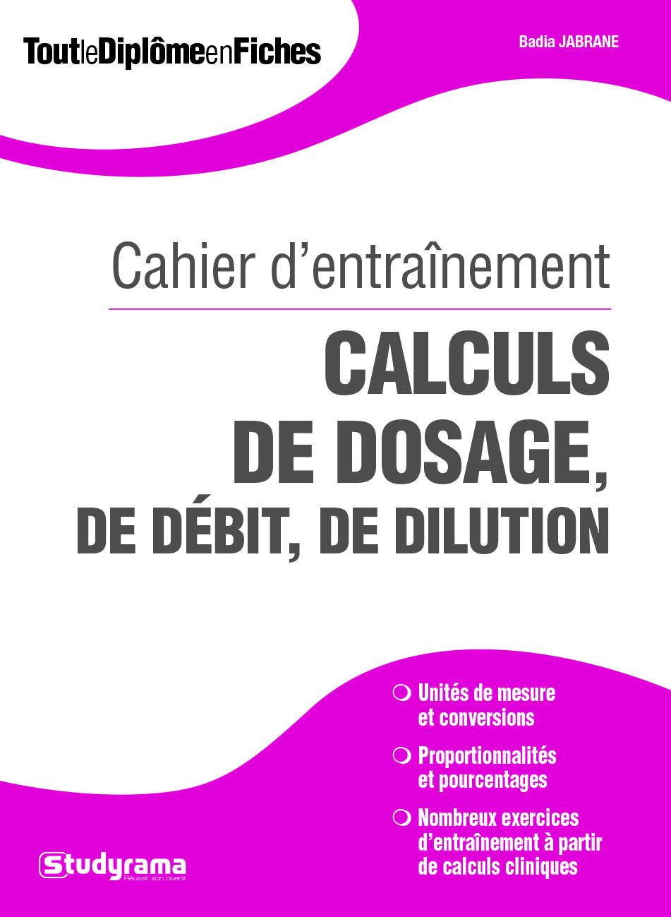CAHIER D'ENTRAINEMENT CALCULS DE DOSAGE DE DEBIT DE DILUTION