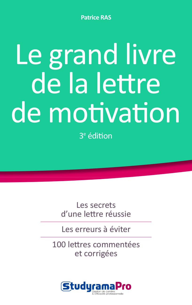 GRAND LIVRE DE LA LETTRE DE MOTIVATION 3EME EDITION (LE)