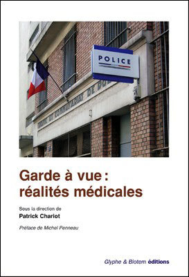 GARDE A VUE : REALITES MEDICALES