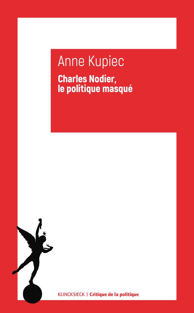 CHARLES NODIER, LE POLITIQUE MASQUE -