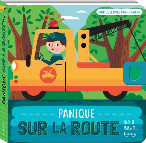 PANIQUE SUR LA ROUTE (COLL. MON JOLI LIVRE CACHE-CACHE) - AVEC UNE TIRETTE-SURPRISE A CHAQUE PAGE