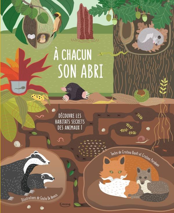 A CHACUN SON ABRI - DECOUVRE LES HABITATS SECRETS DES ANIMAUX