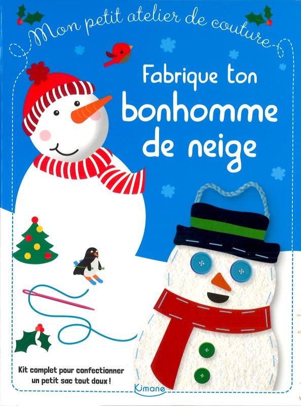 FABRIQUE TON BONHOMME DE NEIGE (COLL MON PETIT ATELIER DE COUTURE)
