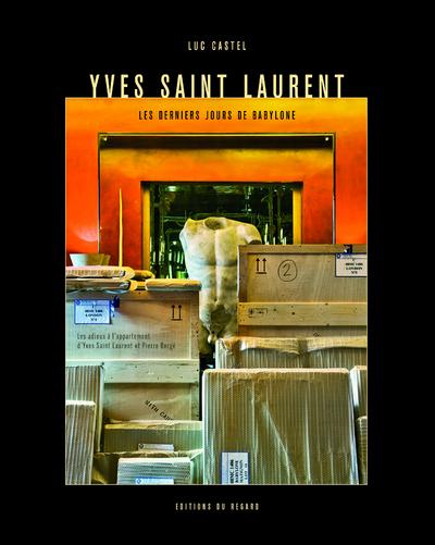 YVES SAINT LAURENT. LES DERNIERS JOURS DE BABYLONE. LES ADIEUX A L'APPARTEMENT D'YVES SAINT LAURENT