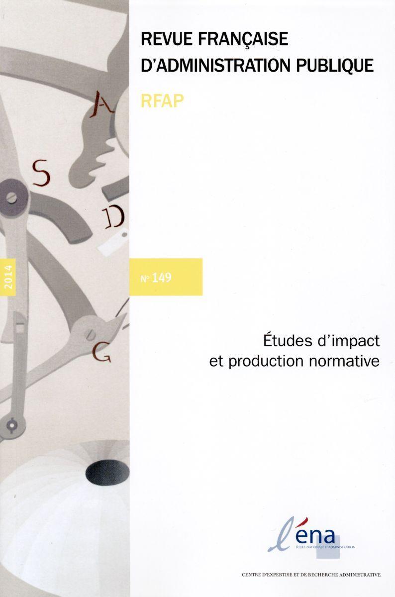 ETUDES D'IMPACT ET PRODUCTION NORMATIVE - RFAP N 149