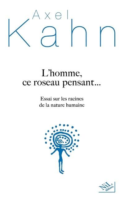 L'HOMME, CE ROSEAU PENSANT...