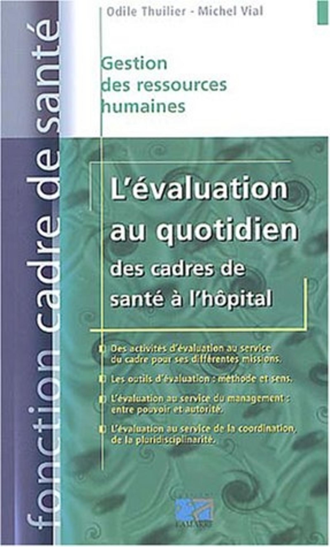 L EVALUATION AU QUOTIDIEN DES CADRES DE SANTE A L HOPITAL - GESTION DES RESSOURCES HUMAINES