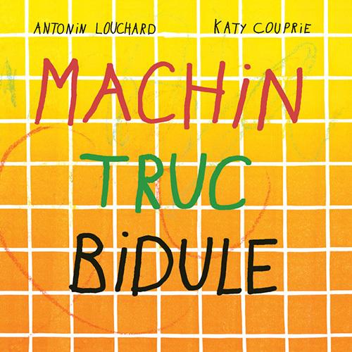 MACHIN TRUC BIDULE