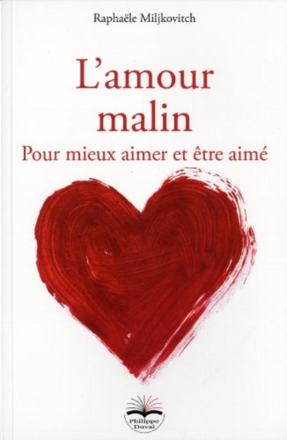 L AMOUR MALIN  POUR MIEUX AIMER ET ETRE AIME