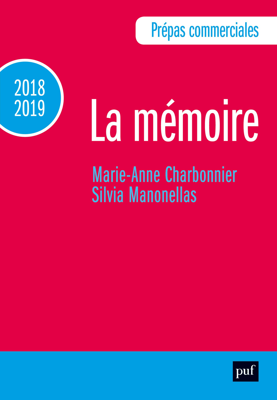 PREPAS COMMERCIALES 2018-2019. CULTURE GENERALE - LA MEMOIRE