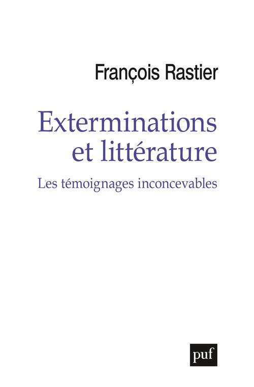 EXTERMINATIONS ET LITTERATURE - LES TEMOIGNAGES INCONCEVABLES