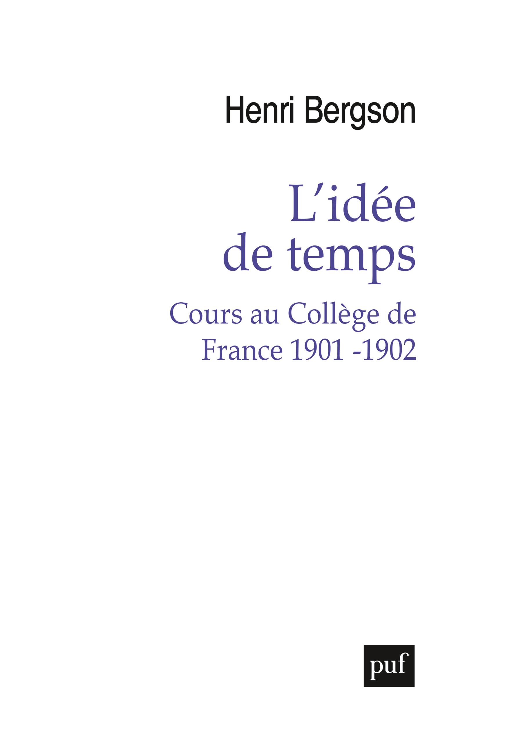 L'IDEE DE TEMPS - COURS AU COLLEGE DE FRANCE 1901 - 1902