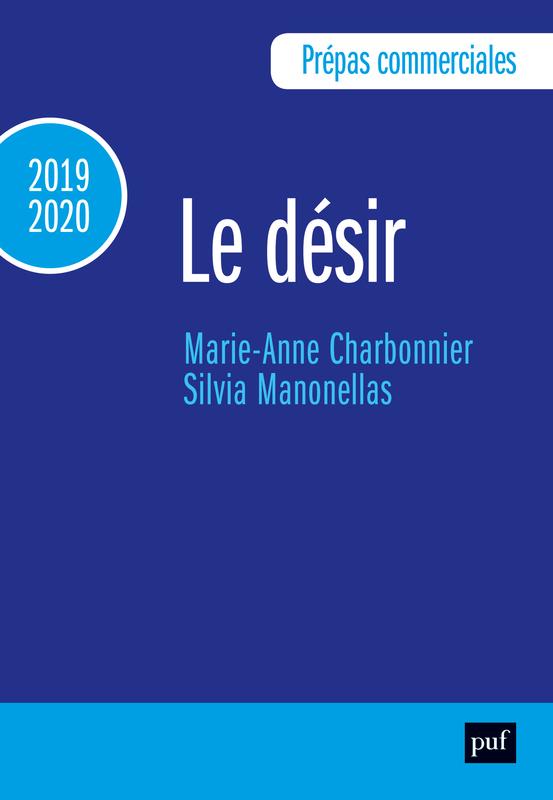 PREPAS COMMERCIALES 2019-2020. CULTURE GENERALE - LE DESIR