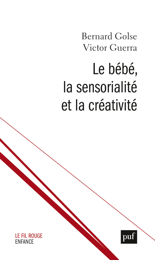 LE BEBE, LA SENSORIALITE ET LA CREATIVITE