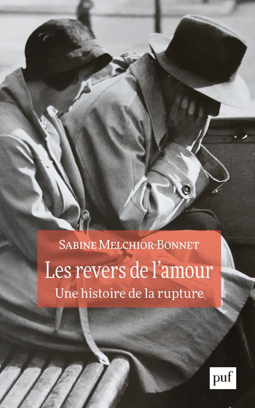 LES REVERS DE L'AMOUR. UNE HISTOIRE DE LA RUPTURE