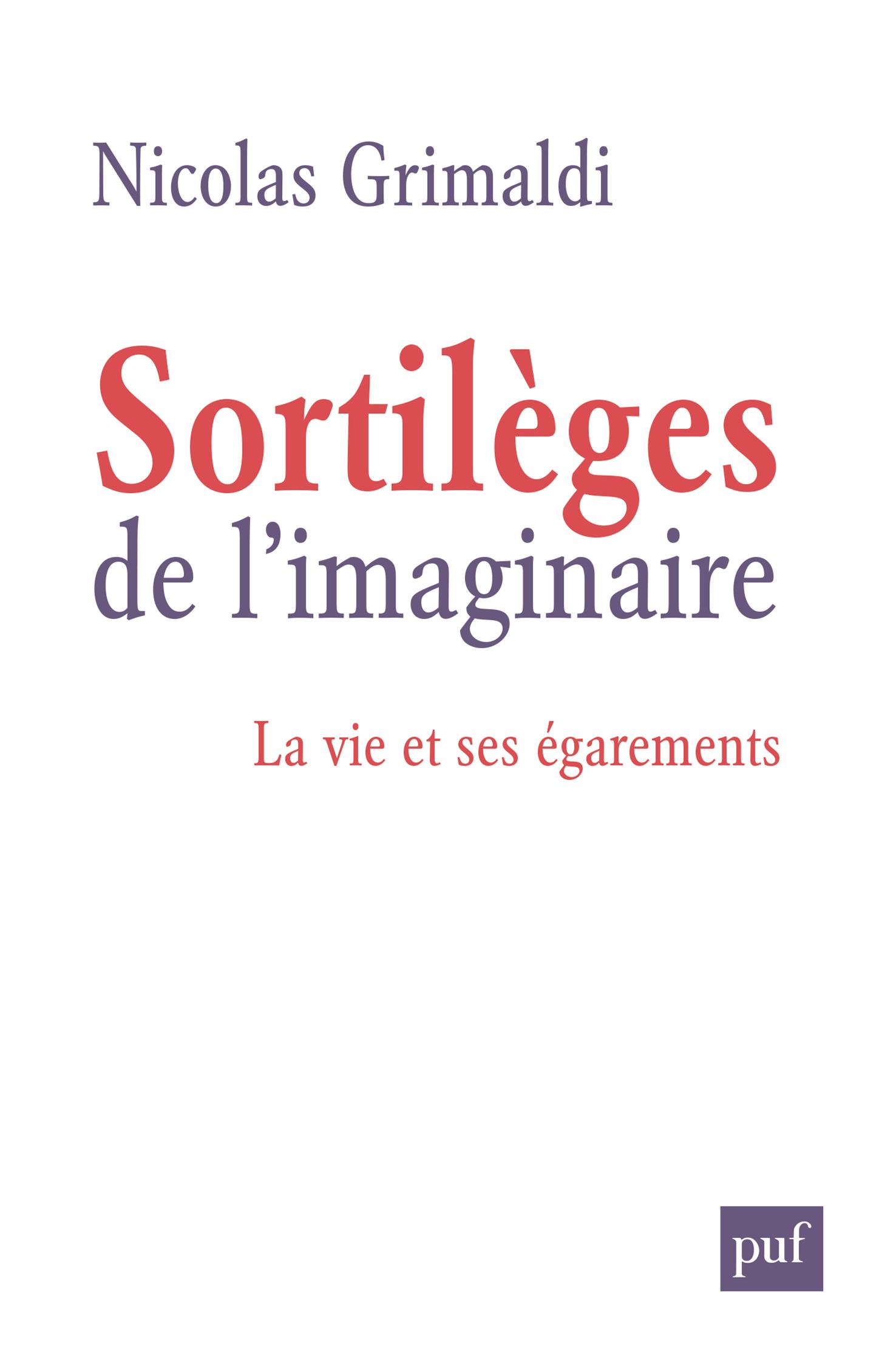 SORTILEGES DE L'IMAGINAIRE - LA VIE ET SES EGAREMENTS