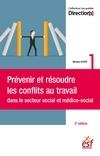 PREVENIR ET RESOUDRE LES CONFLITS AU TRAVAIL DANS LE SECTEUR SOCIAL ET MEDICO-SOCIAL