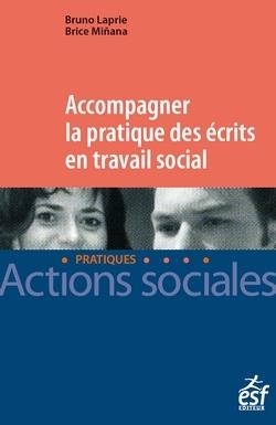 ACCOMPAGNER LA PRATIQUE DES ECRITS EN TRAVAIL SOCIAL