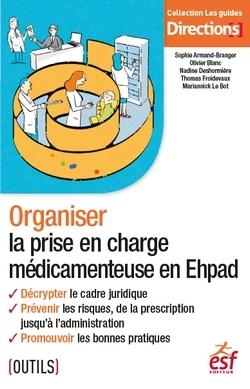ORGANISER LA PRISE EN CHARGE MEDICAMENTEUSE EN EHPAD