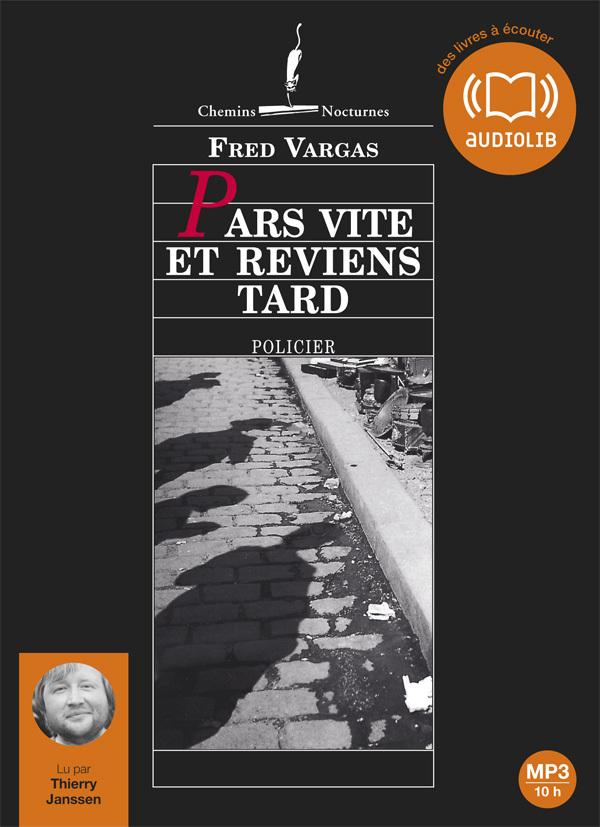 PARS VITE ET REVIENS TARD - LES ENQUETES DU COMMISSAIRE ADAMSBERG - T3 - LIVRE AUDIO 2CD MP3