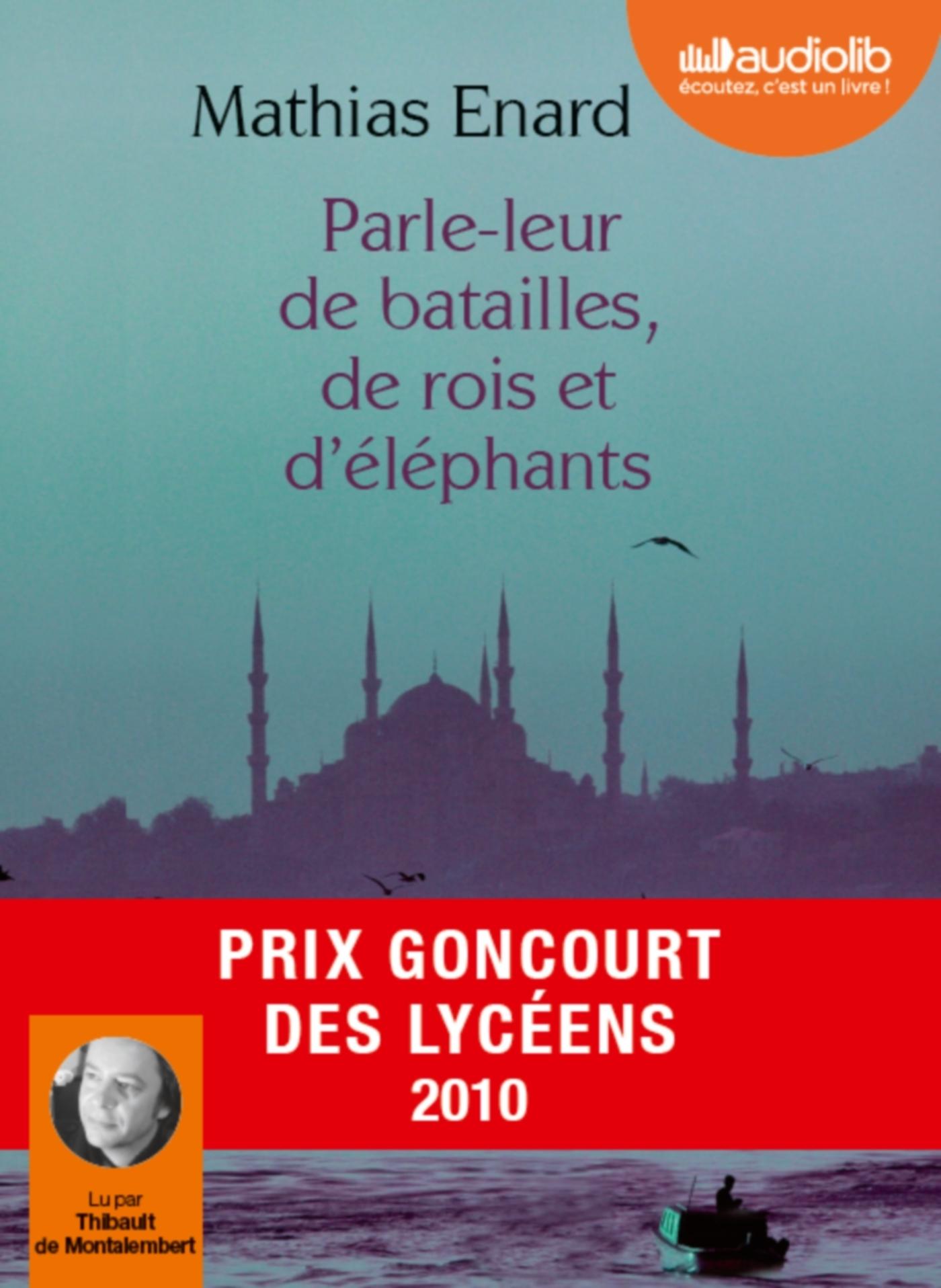 PARLE-LEUR DE BATAILLES DE ROIS ET D'ELEPHANTS - LIVRE AUDIO 1 CD MP3 - SUIVI D'UN ENTRETIEN AVEC L'