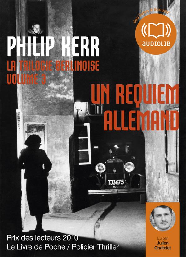 UN REQUIEM ALLEMAND - LA TRILOGIE BERLINOISE 3 - LIVRE AUDIO 1CD MP3