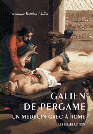 GALIEN DE PERGAME - UN MEDECIN GREC A ROME
